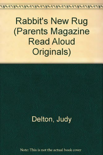 Rabbit's New Rug (Parents Magazine Read Aloud: Judy Delton