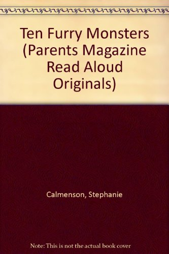 Ten Furry Monsters (Parents Magazine Read Aloud Originals) (0836809890) by Calmenson, Stephanie; Chambliss, Maxie
