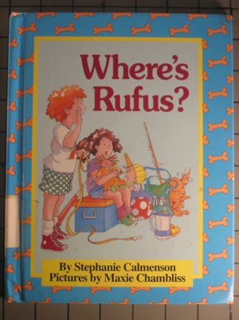 Where's Rufus? (Parents Magazine Read Aloud Original) (0836809904) by Calmenson, Stephanie; Chambliss, Maxie