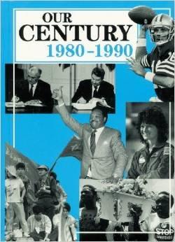 Our Century: 1980-1990 (Our Century (Gareth Stevens)): Suter, Joanne