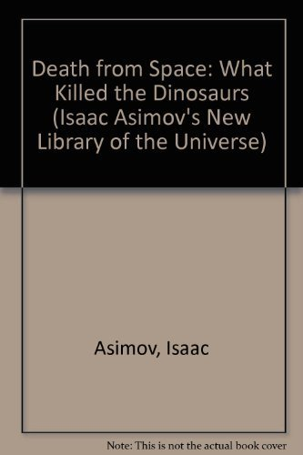Death from Space: What Killed the Dinosaurs: Isaac Asimov, Greg