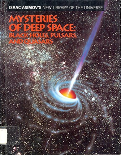 9780836811339: Mysteries of Deep Space: Black Holes, Pulsars, and Quasars (Isaac Asimov's New Library of the Universe)