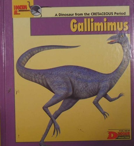 9780836811421: Looking At...Gallimimus: A Dinosaur from the Cretaceous Period (New Dinosaur Collection)