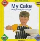 9780836811865: My Cake (First Step Science)
