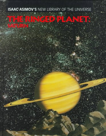 The Ringed Planet: Saturn (Isaac Asimovs New Library of the Universe)