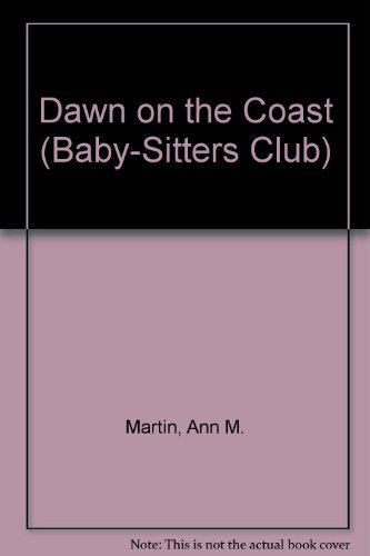 Dawn on the Coast (Baby-sitters Club) (0836812441) by Ann M. Martin