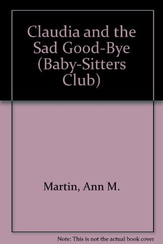 9780836812473: Claudia and the Sad Good-Bye (Baby-sitters Club)