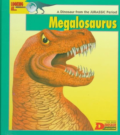 Looking At--- Megalosaurus: A Dinosaur from the Jurassic Period (The New Dinosaur Collection) (9780836812756) by Coleman, Graham