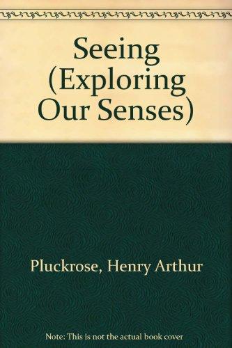 9780836812886: Seeing (Exploring Our Senses)