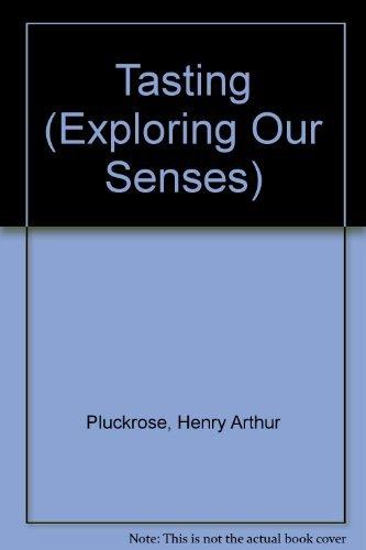Tasting (Exploring Our Senses): Pluckrose, Henry Arthur, Fairclough, Chris