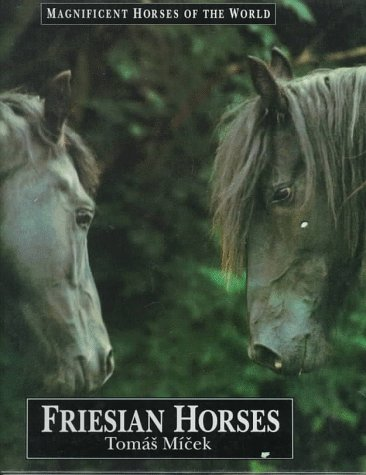 9780836813685: Friesian Horses (Magnificent Horses of the World)