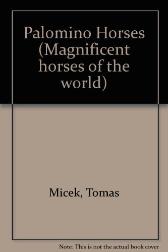 9780836813692: Palomino Horses (Magnificent horses of the world)