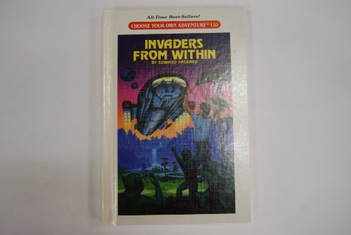 Invaders from Within (Choose Your Own Adventure: Packard, Edward