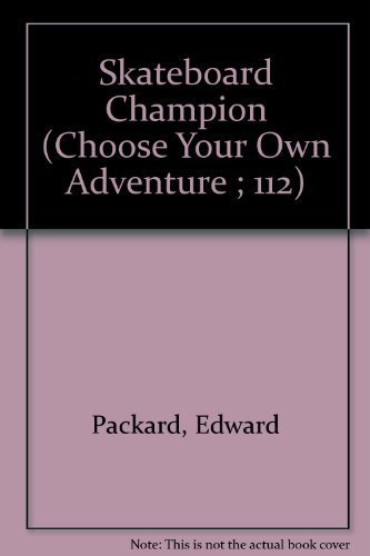 9780836814064: Skateboard Champion (Choose Your Own Adventure ; 112)