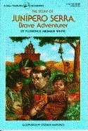 9780836814606: The Story of Junipero Serra: Brave Adventurer (Famous Lives)