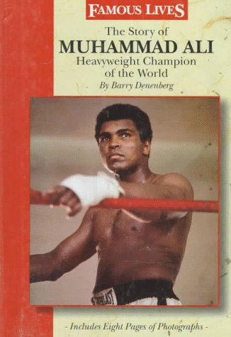 The Story of Muhammad Ali: Heavyweight Champion of the World (Famous Lives) (0836814622) by Denenberg, Barry