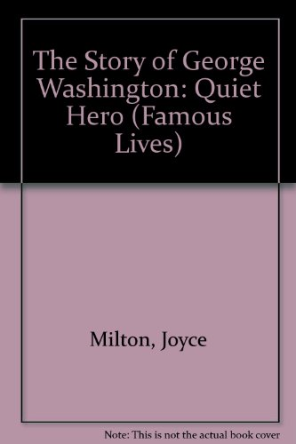 9780836814699: The Story of George Washington: Quiet Hero (Famous Lives)