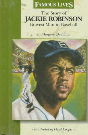 9780836814705: The Story of Jackie Robinson: Bravest Man in Baseball (Famous Lives)