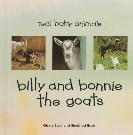 9780836815085: Billy and Bonnie the Goats (Real Baby Animals)