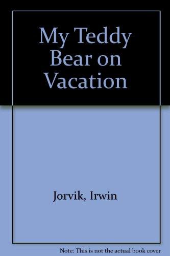 My Teddy Bear on Vacation