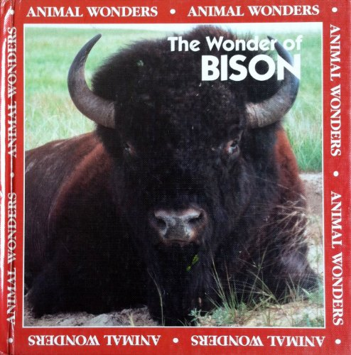 The Wonder of Bison (Animal Wonders): Rita Ritchie, Todd