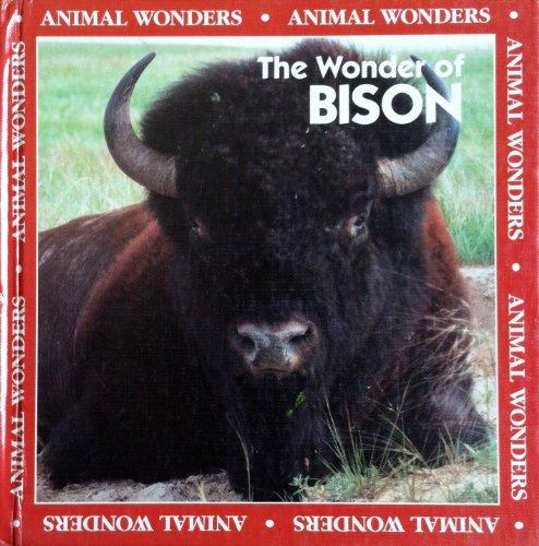 The Wonder of Bison (Animal Wonders)