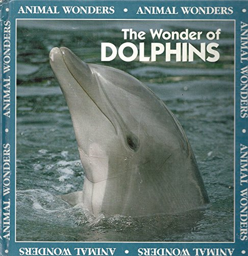 The Wonder of Dolphins (Animal Wonders): Rita Ritchie, Patricia