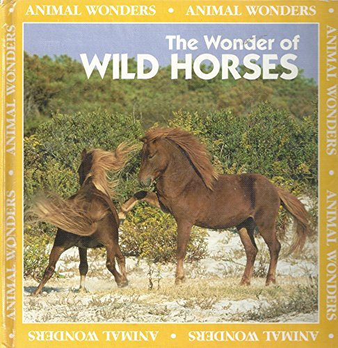 The Wonder of Wild Horses (Animal Wonders): Ritchie, Rita, Henckel,