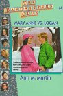 Mary Anne Vs. Logan (Baby-sitters Club) (0836815653) by Ann M. Martin