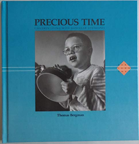 Precious Time: Children Living With Muscular Dystrophy (Don't Turn Away) (0836815971) by Thomas Bergman