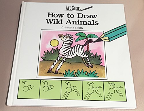 How to Draw Wild Animals, Art Smart