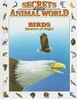 9780836816389: Birds: Masters of Flight (Secrets Animal World)