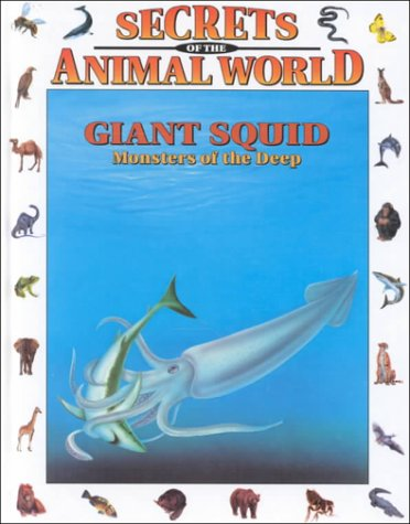 9780836816440: Giant Squid: Monsters of the Deep (Secrets of the Animal World)