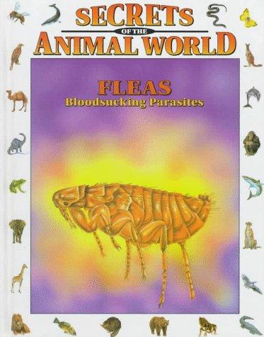 9780836816501: Fleas: Bloodsucking Parasites (Secrets of the Animal World)