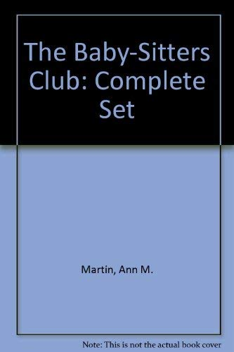 The Baby-Sitters Club: Complete Set: Martin, Ann M.