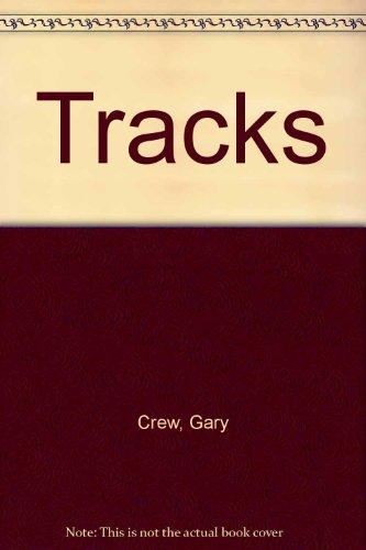 Tracks: Gary Crew