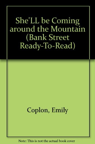She'll Be Coming Around the Mountain (Bank Street Ready-to-Read, Level 1): Coplon, Emily; ...