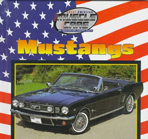 9780836817478: Mustangs (Great American Muscle Cars--An Imagination Library Series)