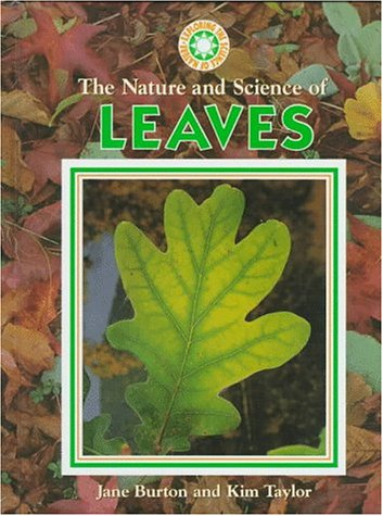 The Nature and Science of Leaves (Exploring: Burton, Jane, Taylor,
