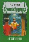 Let's Get Invisible! (Goosebumps, No 6): R. L. Stine