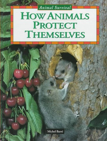 9780836820805: How Animals Protect Themselves (Animal Survival)