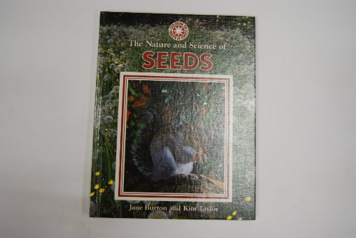 The Nature and Science of Seeds (Exploring: Burton, Jane, Taylor,