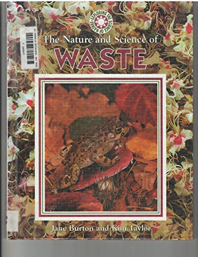 The Nature and Science of Waste (Exploring: Burton, Jane, Taylor,
