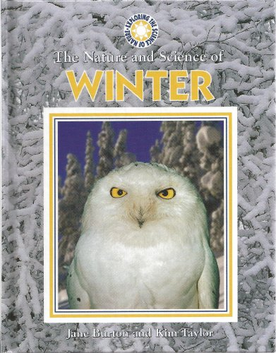 The Nature and Science of Winter (Exploring: Burton, Jane, Taylor,
