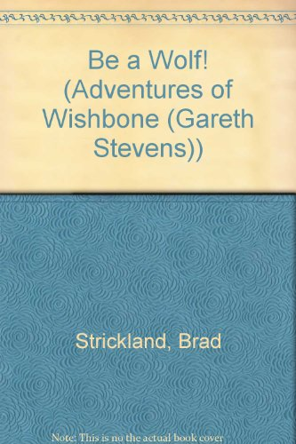 9780836822977: Be a Wolf! (Adventures of Wishbone)