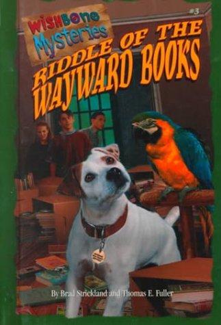 9780836823844: Riddle of the Wayward Books (Wishbone Mysteries)
