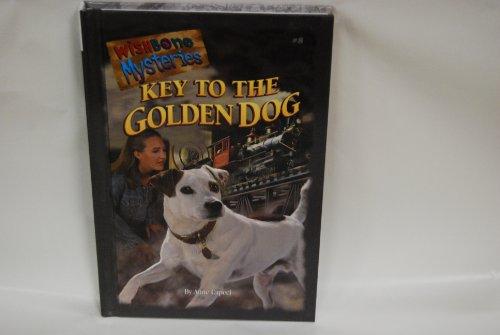 Key to the Golden Dog (Wishbone Mysteries): Anne Capeci
