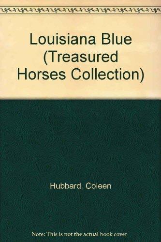 Louisiana Blue (Treasured Horses Collection): Hubbard, Coleen