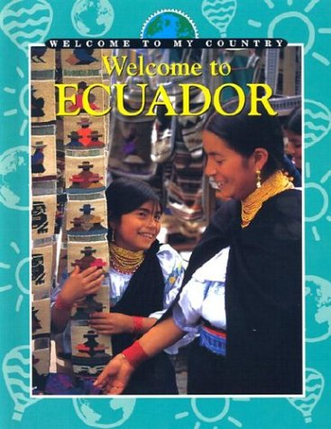 9780836825435: Welcome to Ecuador (Welcome to My Country)
