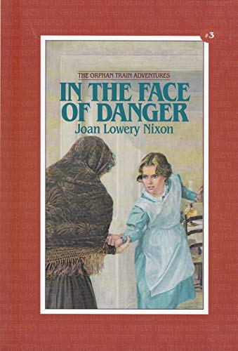 In the Face of Danger (Orphan Train: Joan Lowery Nixon